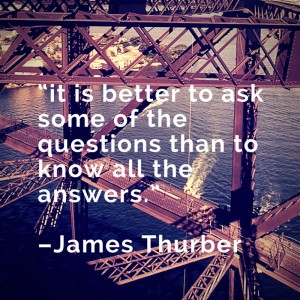 Questions more than answers James Thurber